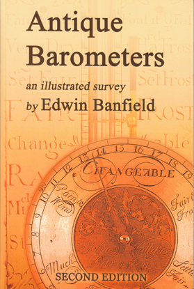 Antique Barometers: An Illustrated Survey, Second Edition